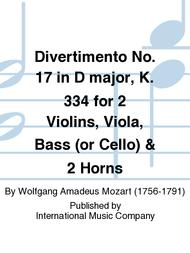 Divertimento No. 17 in D major, K. 334 for 2 Violins, Viola, Bass (or Cello) & 2 Horns
