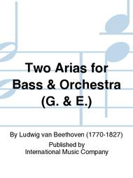 Two Arias for Bass & Orchestra (G. & E.)