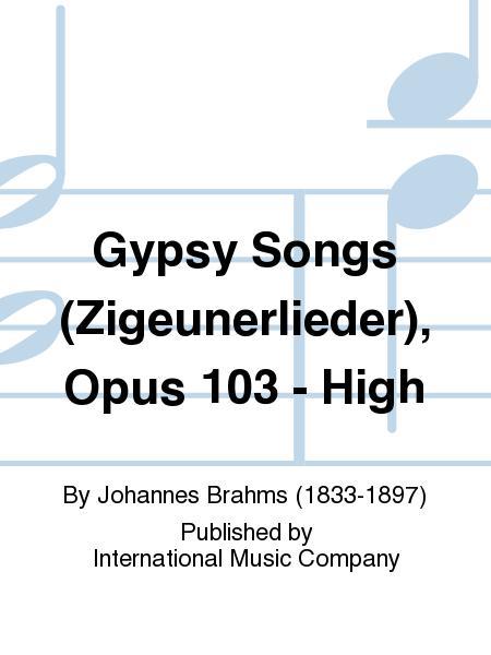 Gypsy Songs (Zigeunerlieder), Opus 103 - High