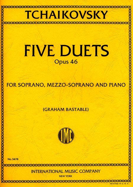 Five Duets, Opus 46, for Soprano, Mezzo-soprano and Piano