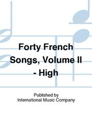 Forty French Songs, Volume II - High