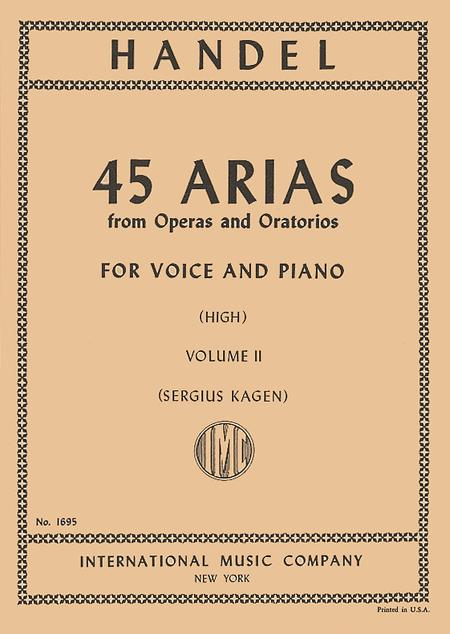 45 ARIAS from Operas and Oratorios for Voice and Piano (High Voice)