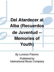 Del Atardecer al Alba (Recuerdos de Juventud -- Memories of Youth)