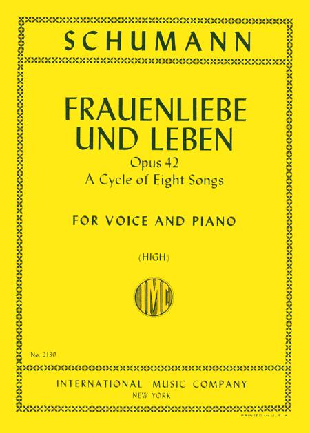 Frauenliebe und Leben, Opus 42. A Cycle of 8 Songs -- High