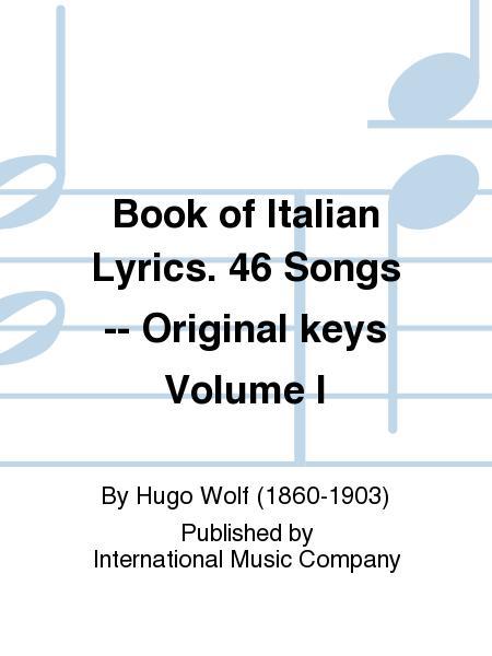 Book of Italian Lyrics. 46 Songs -- Original keys Volume I