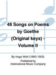 48 Songs on Poems by Goethe (Original keys) - Volume II