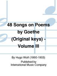 48 Songs on Poems by Goethe (Original keys) - Volume III