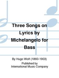Three Songs on Lyrics by Michelangelo for Bass