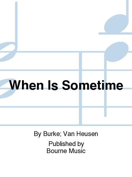 When Is Sometime