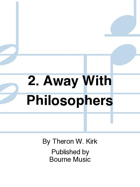 2  Away With Philosophers Sheet Music By Theron W  Kirk