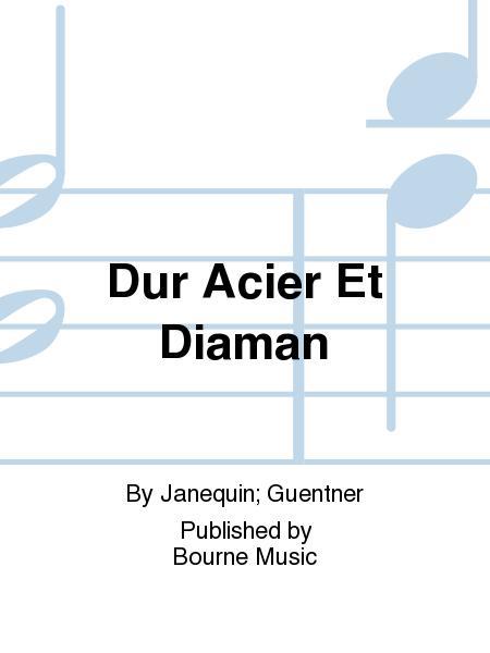 Dur Acier Et Diaman