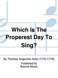 Which Is The Properest Day To Sing?
