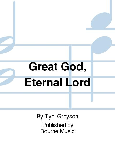 Great God, Eternal Lord