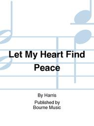 Let My Heart Find Peace