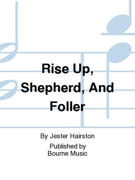 Rise Up, Shepherd, And Foller