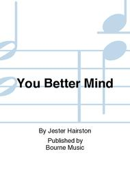 You Better Mind