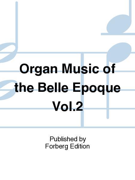 Organ Music of the Belle Epoque Vol. 2