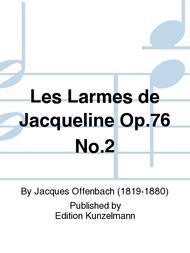 Les Larmes de Jacqueline Op. 76 No. 2