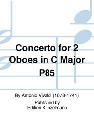 Concerto for 2 Oboes in C Major P85