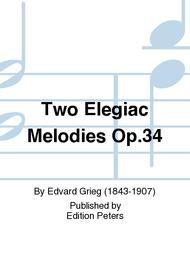 Two Elegiac Melodies Op. 34