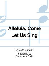 Alleluia, Come Let Us Sing