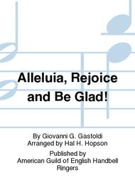 Alleluia, Rejoice and Be Glad!