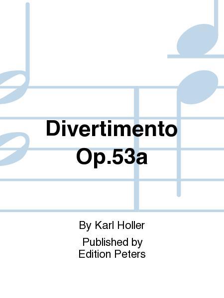 Divertimento Op.53a