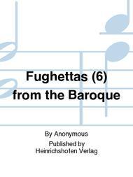 Fughettas (6) from the Baroque
