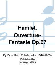 Hamlet Ouverture-Fantasie Op. 67