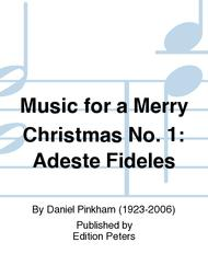 Music for a Merry Christmas No. 1: Adeste Fideles
