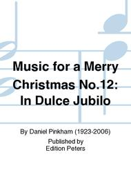 Music for a Merry Christmas No.12: In Dulce Jubilo