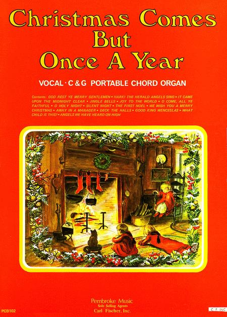 Christmas Comes But Once A Year.Christmas Comes But Once A Year By Felix Bartholdy