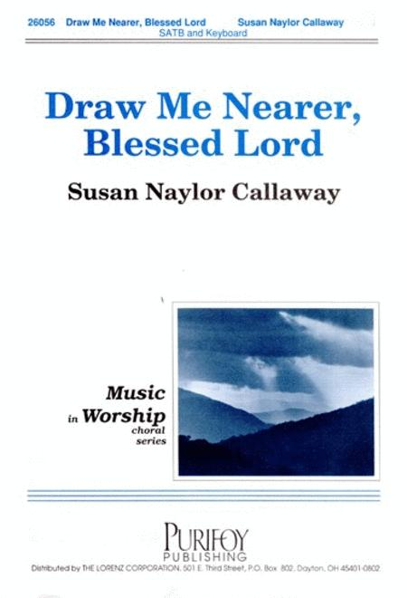 Draw Me Nearer, Blessed Lord