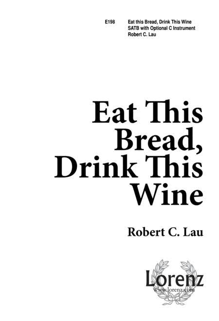 Eat This Bread, Drink This Wine