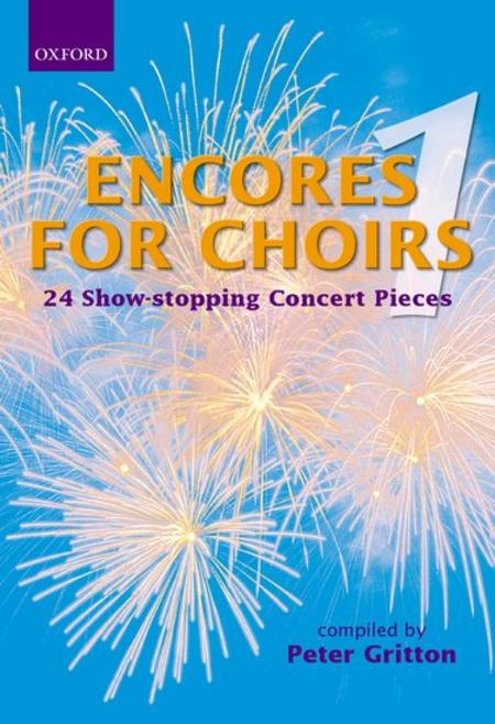 Encores For Choirs 1