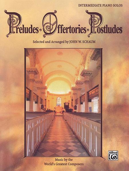 Preludes * Offertories * Postludes