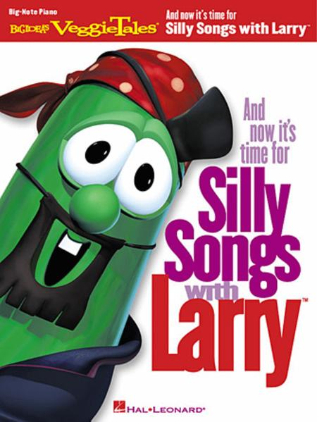 And Now It's Time for Silly Songs with Larry (Easy Piano)