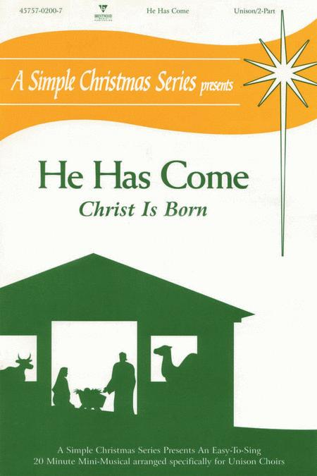 He Has Come (Split Track Accompaniment CD) Sheet Music By