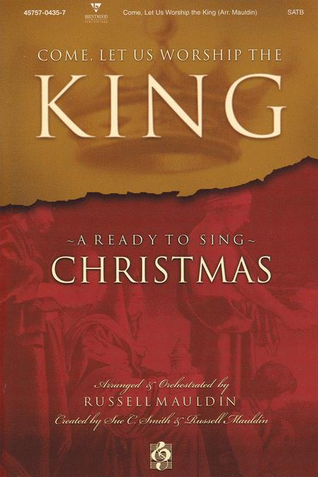 Come Let Us Worship The King (Choral Book)