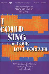 Brentwood Kids Worship Choir, Vol. 1...I Could Sing Of Your Love Forever (Choral Book)