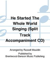 He Started The Whole World Singing (Split Track Accompaniment CD)