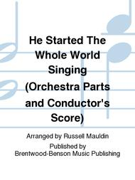 He Started The Whole World Singing (Orchestra Parts and Conductor's Score)