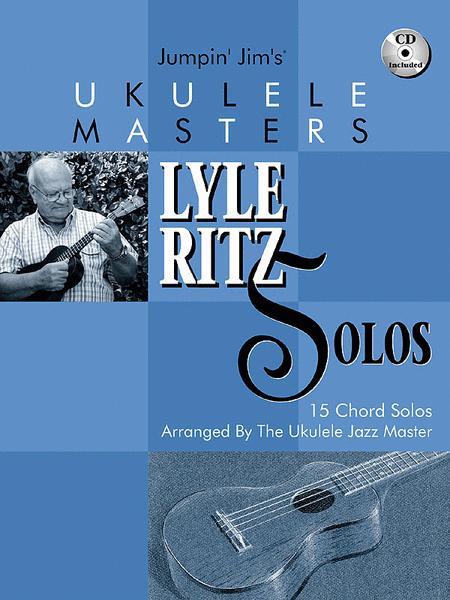 Jumpin' Jim's Ukulele Masters: Lyle Ritz Solos