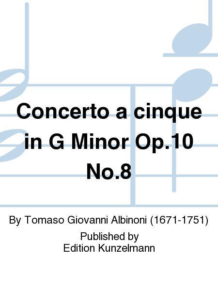 Concerto a cinque in G Minor Op. 10 No. 8