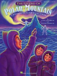 The Legend of Polar Mountain - Teacher's Edition