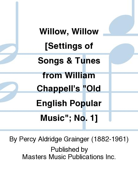 Willow, Willow [Settings of Songs & Tunes from William Chappell's