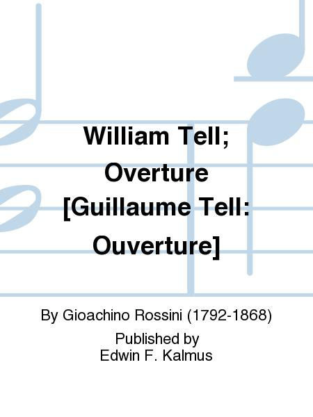 William Tell; Overture [Guillaume Tell: Ouverture]