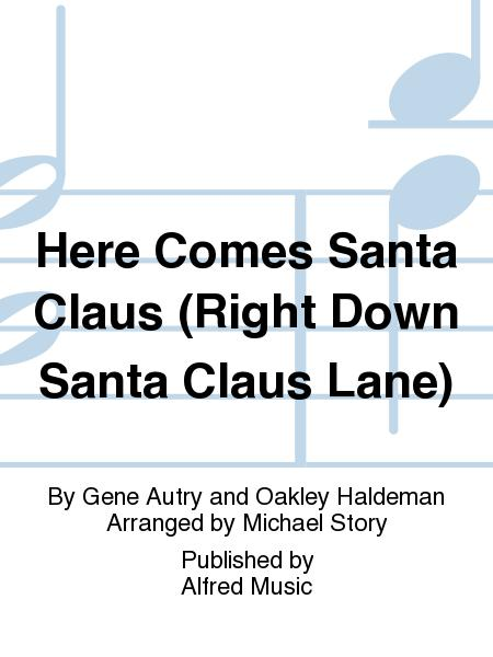 Here Comes Santa Claus (Right Down Santa Claus Lane)