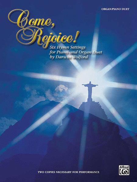 Come, Rejoice!