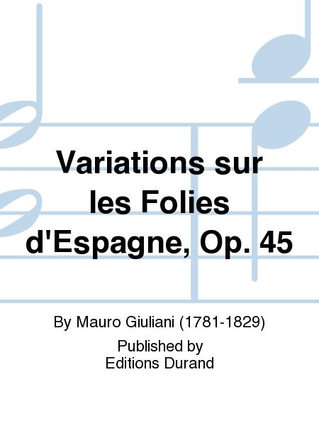 Variations sur les Folies d'Espagne, Op. 45